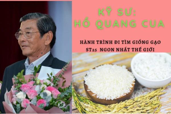 Kỹ sư Hồ Quang Cua và hành trình làm nên giống gạo ST25 ngon nhất thế giới