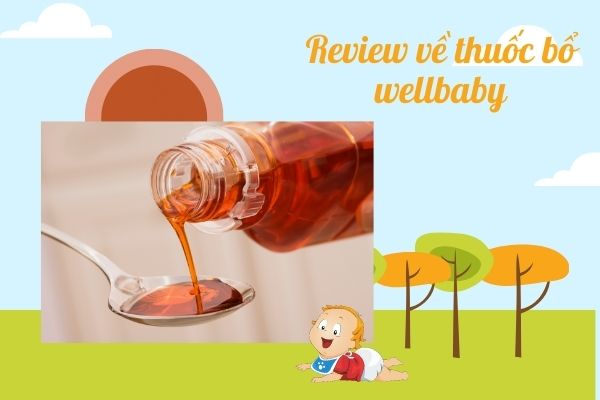 Review về thuốc bổ wellbaby (2)