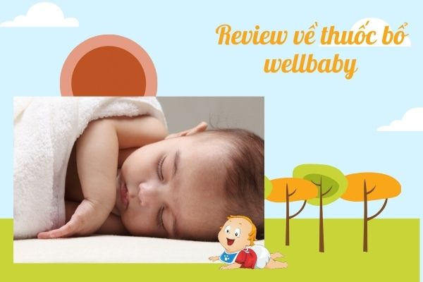 Review về thuốc bổ wellbaby
